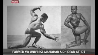 Former Mr. Universe Manohar Aich dead at 104
