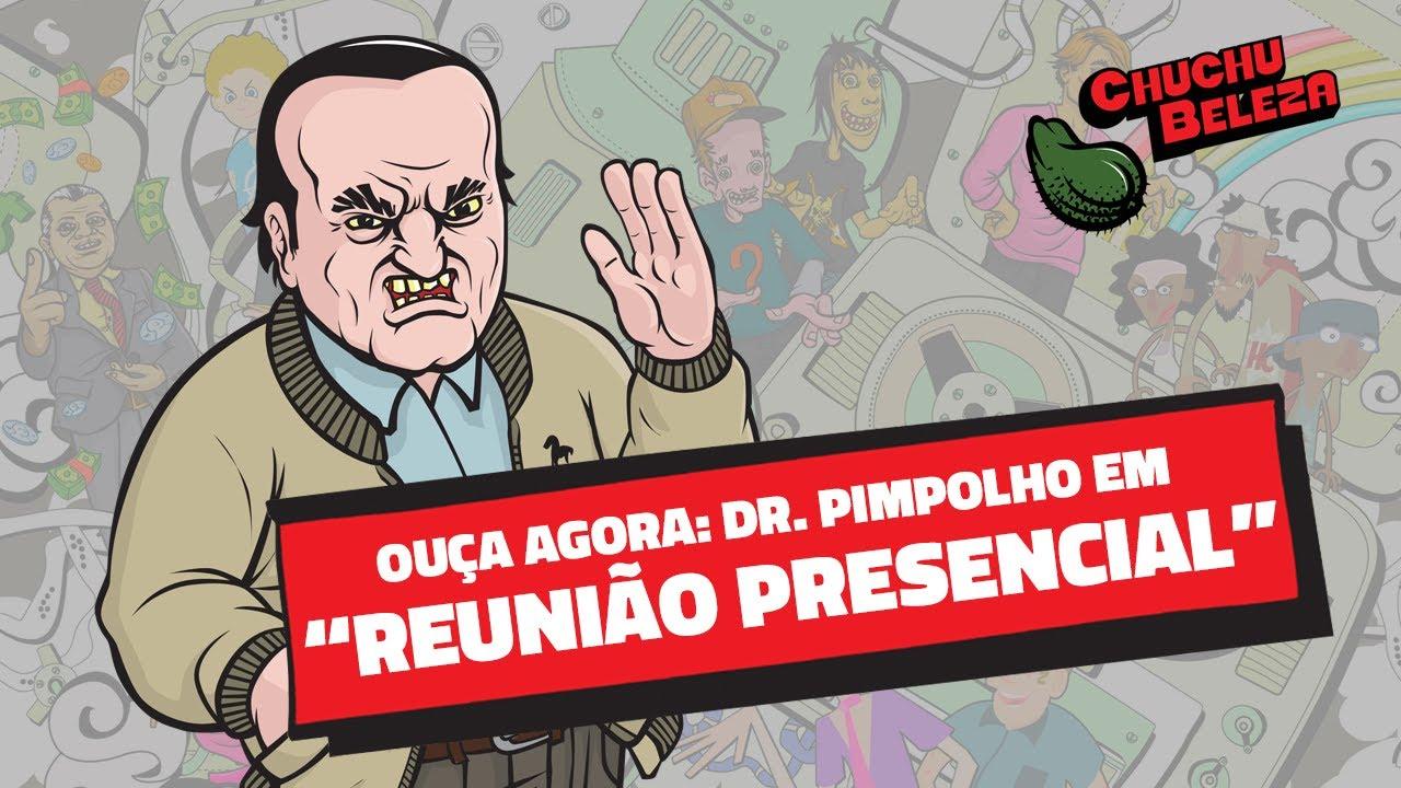 Doutor Pimpolho - Reunião Presencial