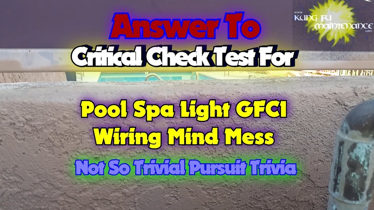 Pool Light Gfci Wiring Trusted Diagram Breaker Answer To Critical Check Test For Spa Mind