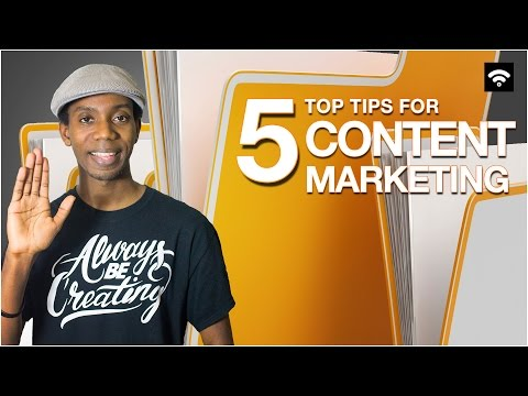 Top 5 Tips For Content Marketing [Small Business]