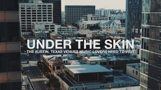 Under the Skin: the Austin, Texas venues music-lovers need to visit