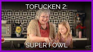 Tofucken 2: Super Fowl