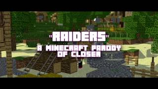 Raiders -Minecraft Parody of Closer by The Chainsmokers (ANIMATED MUSIC VIDIO)