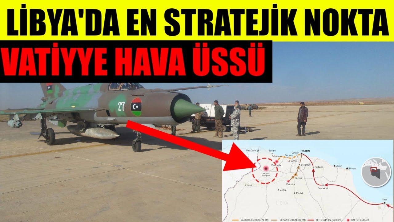 Libya'nın batısındaki en stratejik askeri nokta Vatiyye Hava Üssü ...