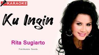 Download Rita Sugiarto - Kuingin (Karaoke)