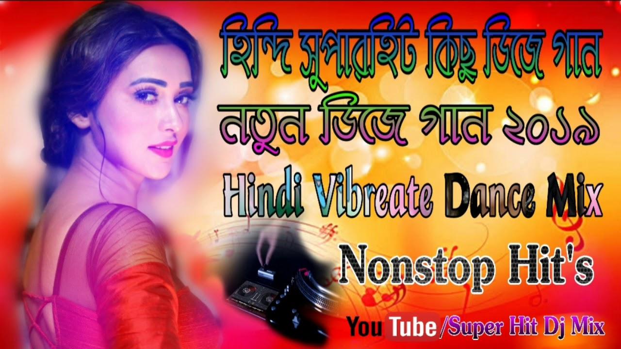 Hindi Super Hit Nonstop Dj Song 2019 || Hindi Vibreate