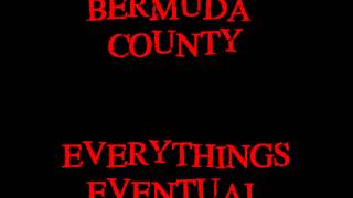 "Bermuda County ""Everything"
