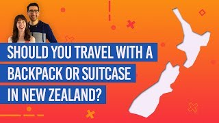 Is it Better to Travel with a Backpack or Suitcase in New Zealand?