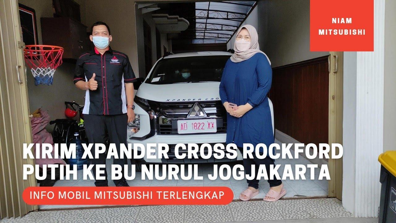 Kirim Mitsubishi Xpander Cross Rockford Putih 2021 ke Bu Nurul di Godean Yogyakarta