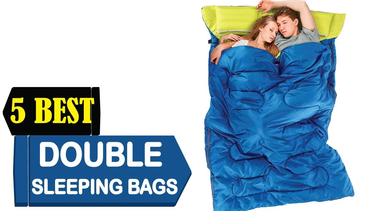 5 Best Double Sleeping Bags 2018 Reviews Top