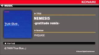 NEMESIS -gratitude remix- / dj TAKA「True Blue...」