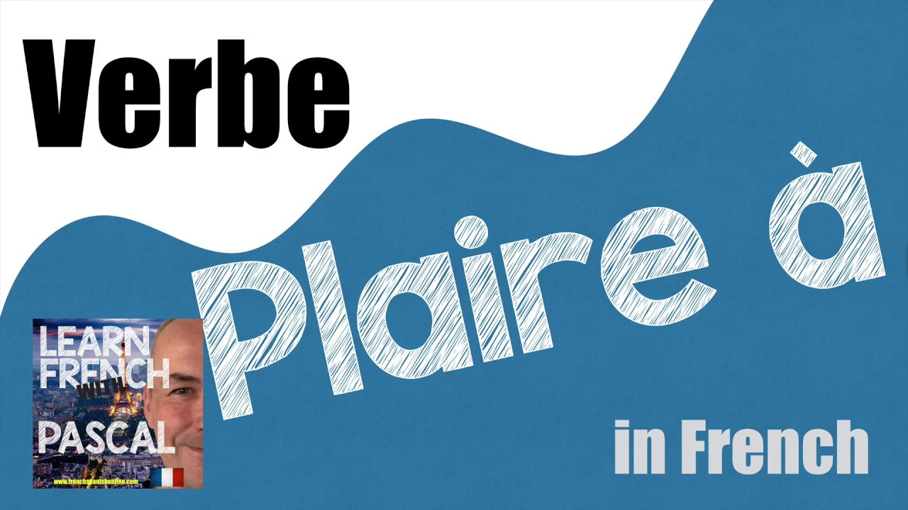 Verbe Plaire In English With Pascal Youtube