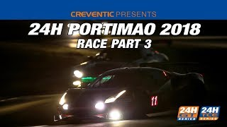 Hankook 24H PORTIMAO 2018 - Race Part 3