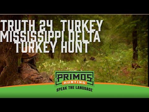 WILL PRIMOS TRUTH 24 TURKEY HUNTING MISSISSIPPI DELTA
