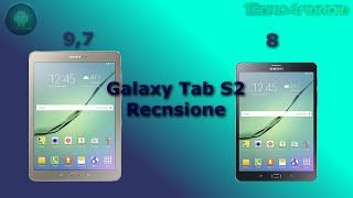 Samsung Galaxy Tab S2 8 e 9,7 pollici - Recensione by Tecnoandroid.it