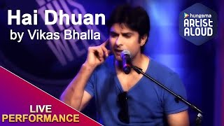 Vikas Bhalla Live - Hai Dhuan | New This Week