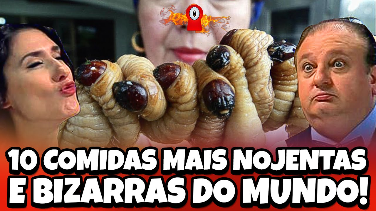 AS 10 COMIDAS MAIS NOJENTAS E BIZARRAS DO MUNDO