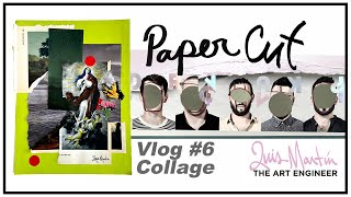 Paper Cut Vlog 6 : Live Collaging with Luis Martin : The Art Engineer