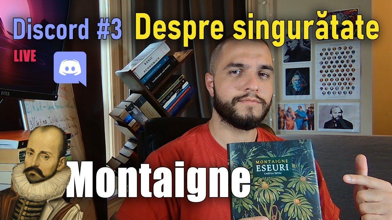 🔴 LIVE   Discord #3 - Montaigne: Despre singurătate