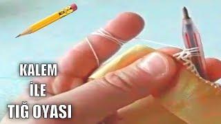 Tığ işi kalem oyası yapımı