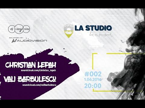 La Studio #002 - Christian Lepah & Vali Barbulescu Part 1