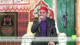 Naat Sarkar Ki Parta Hoon Main - Milad Raza Qadri