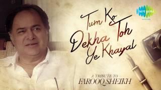 Tribute To Farooq Sheikh - Tum Ko Dekha Toh Ye Khayal Aaya