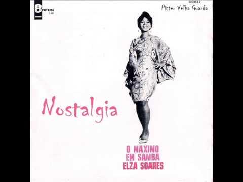 Nostalgia Elza Soares