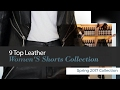 9 Top Leather Women'S Shorts Collection Spring 2017 Collection