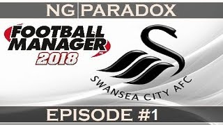 Swansea City #1 | Journey Begins | Football Manager 2018