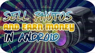 Sell Your PHOTOS And Earn MONEY In Adnroid In Hindi