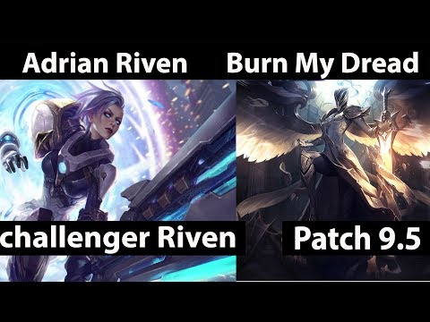 [ Adrian Riven ] Riven vs Kayle [ Burn My Dread ] Top - Adrian Riven Stream Patch 9.5.mp4
