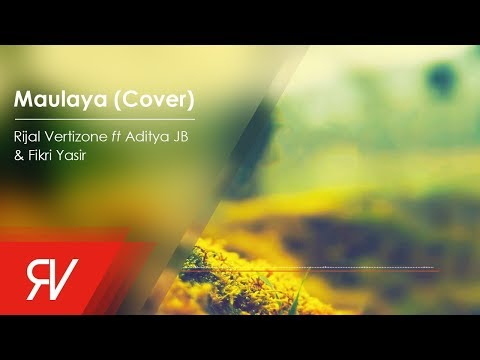 Rijal Vertizone - Maulaya مولاي with lyric indonesia Ft Aditya JB & Fikri Yasir (Cover)