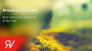 Download Maulaya - Rijal Vertizone feat. Aditya JB & Fikri Yasir (Cover) Mp3