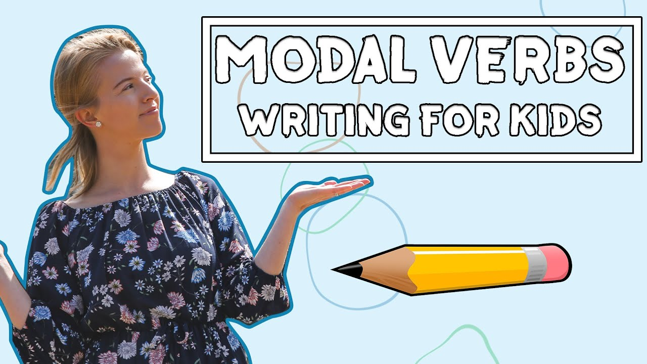 Modal Verbs // Writing For Kids