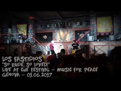 LOS FASTIDIOS - So Rude, So Lovely live @ Che Festival - Music For Peace - Genova 01.06.2017