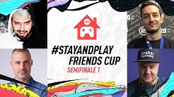 STAY & PLAY FRIENDS CUP - SEMIFINALE 1 | FIFA 20
