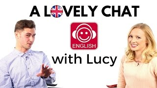 British English Listening practice: Getting to Know Lucy