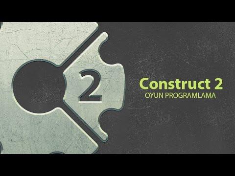 Construct 2 Ile Oyun Programlama Bölüm 1