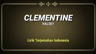 Clementine - Halsey ( Lirik Terjemahan Indonesia )