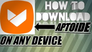 HOW TO DOWNLOAD APTOIDE ON ANDROID /IOS DEVICES