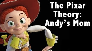 The Pixar Theory - Andy's Mom