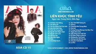 Liên Khúc Tình Yêu 1 (1990) - Ngọc Lan, Trung Hành, Kiều Nga (ASIA CD 15)