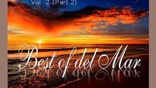DJ Maretimo Best Of Del Mar Vol 2 Part 2 Continuous DJ Mix HD 2018 Chillout Cafe Sounds