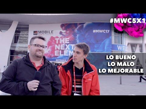 Mobile World Congress 2017, lo bueno, lo malo y lo mejorable #MWC17 #MWC5X1