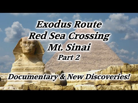 Part 2: Moses, Exodus Route, Red Sea Crossing, Mt. Sinai, 10 Commandments, Israel, Midian, Arabia