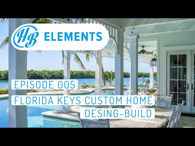 Florida Keys Custom Home - Design Build | Episode 005