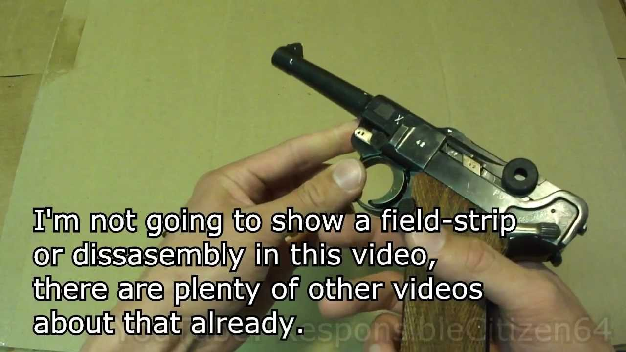 Luger P08 Historic Firearm: Features, Operation, Loading, Firing, Unloading