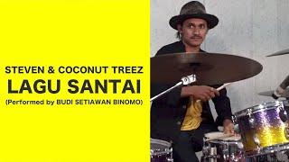 STEVEN & COCONUT TREEZ  - LAGU SANTAI (PERFORMED BY BUDI SETIAWAN)