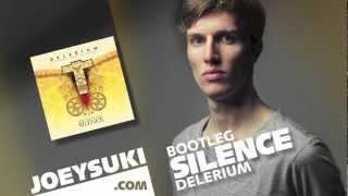 Delerium - Silence (JOEYSUKI Bootleg)